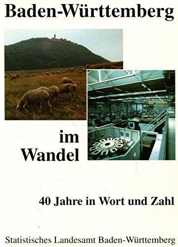 Baden-Württemberg im Wandel. 40 Jahre in Wort und Zahl. Statistisches Landesamt Baden-Württemberg. Mit zahlr. farb. Abb. und Diagrammen. (Worte Diagramm)