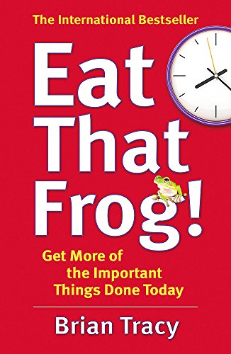 Image of Eat That Frog!: Get More of the Important Things Done - Today!