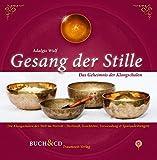 Gesang der Stille - Das  Geheimnis der Klangschalen, m. Audio-CD