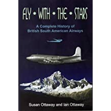 [(Fly With the Stars: A Complete History of British South American Airways)] [ By (author) Ian Ottaway, By (author) Susan Ottaway ] [June, 2014]