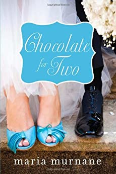 Chocolate for Two (The (Mis)Adventures of Waverly Bryson Book 4) by [Murnane, Maria]