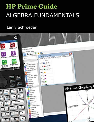 HP Prime Guide Algebra Fundamentals: HP Prime Revealed and Extended (HP Prime Innovation in Education)