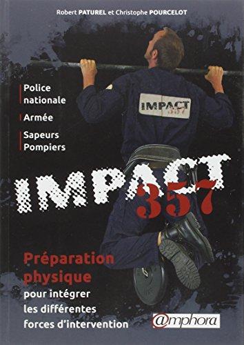 Impacts, N° 357 : Préparation physique pour intégrer les différentes forces d'intervention : Police nationale, armée, sapeurs pompiers