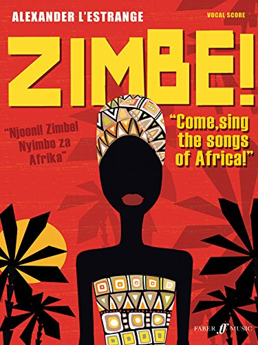 Zimbe! Come, Sing the Songs of Africa! (Mixed Voice Choir) (Faber Edition)