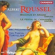 Roussel: Bacchus Et Ariane / Le Festin De L'Araignee
