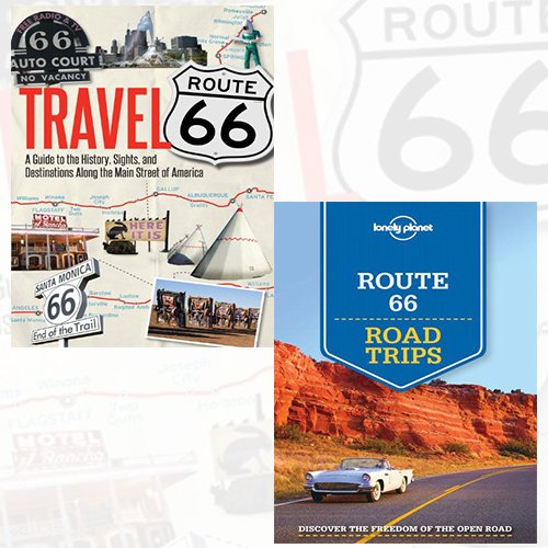 Route 66 Travel Guide Collection 2 Books Bundle Collection - A Guide to the History, Sights, and Destinations Along the Main Street of America, Lonely Planet Route 66 Road Trips