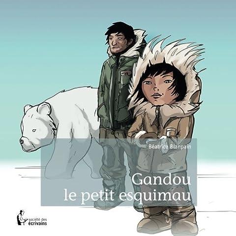 Le Petit Esquimau - Gandou le petit
