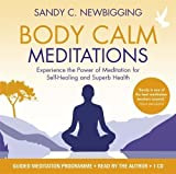 Body Calm Meditations: Experience the Power of Meditation for Self-Healing and Superb Health