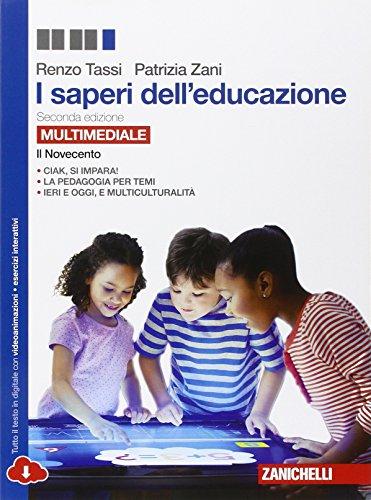 I saperi dell'educazione. Il Novecento. Per i Licei e gli Ist. magistrali. Con e-book. Con espansione online