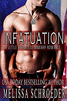 Infatuation: Harmless (The Harmless Military Series Book 1) by [Schroeder, Melissa]
