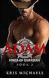 Adam (Kings of Guardian Book 3)