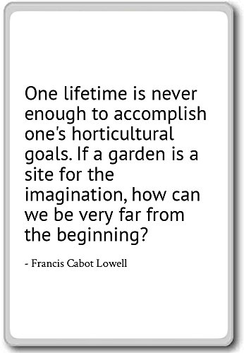One lifetime is never enough to accomp... - Francis Cabot Lowell - quotes fridge magnet, White - Kühlschrankmagnet