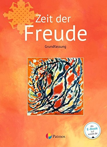 Religion Sekundarstufe I - Grundfassung - Neubearbeitung: Band 1 - Zeit der Freude: Schülerbuch