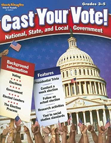 Cast Your Vote! Grades 3-5: National, State, and Local Government