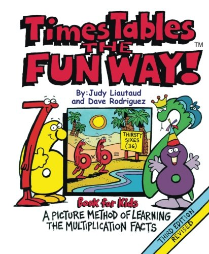 Times Tables the Fun Way Book for Kids: A picture and story method of learning the multiplication facts por Judy Liautaud