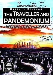 The Traveller and Pandemonium