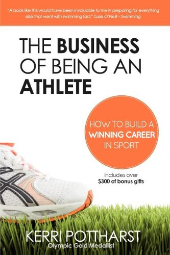 The Business of Being an Athlete por Kerri Pottharst
