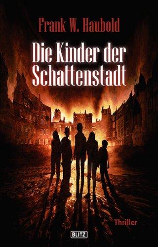 Die Kinder der Schattenstadt: Mystery-Thriller (Thriller, Krimi und Mystery 2)