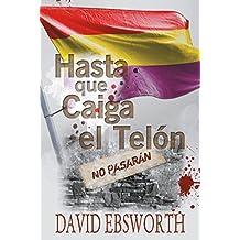 Hasta que Caiga el Telòn (English Edition)
