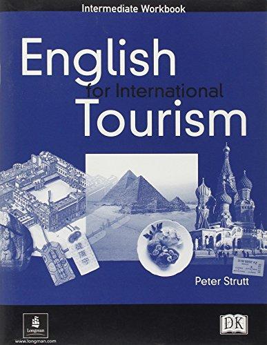 English For International Tourism. Pre-Intermediate. Students' Book: Intermediate Workbook (English for Tourism)