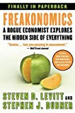 [(Freakonomics : A Rogue Economist Explores the Hidden Side of Everything)] [By (author) Steven D. Levitt ] published on (August, 2009)