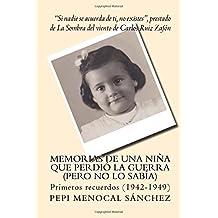 Memorias de una niña que perdió la guerra (pero no lo sabía): Primeros recuerdos (1942-1949): Volume 1