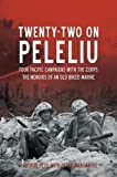 Twenty-Two on Peleliu: Four Pacific Campaigns with the Corps: The Memoirs of an Old Breed Marine