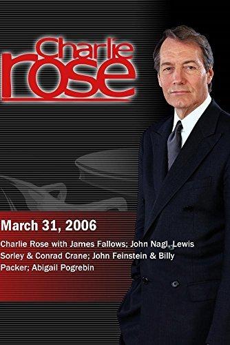 Preisvergleich Produktbild Charlie Rose with James Fallows; John Nagl,  Lewis Sorley & Conrad Crane; John Feinstein & Billy Packer; Abigail Pogrebin (March 31,  2006)