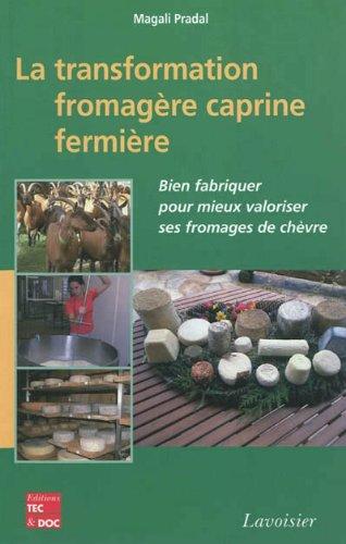 La transformation fromagère caprine fermière