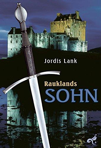 Rauklands Sohn: Raukland Trilogie von [Lank, Jordis]