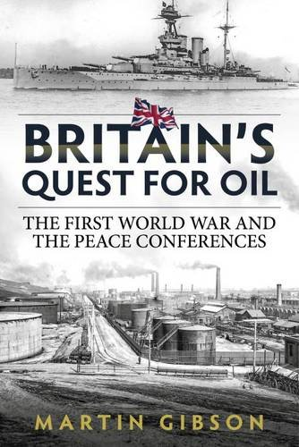 britains-quest-for-oil-the-first-world-war-and-the-peace-conferences