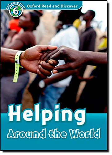 Oxford Read and Discover: Level 6: Helping Around the World