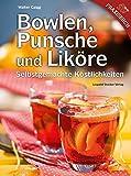 Bowlen, Punsche und Liköre: Selbstgemachte Köstlichkeiten