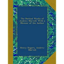 The Poetical Works of Andrew Marvell: With a Memoir of the Author