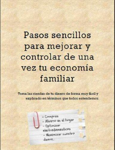 Pasos sencillos para mejorar y controlar de una vez tu economía familiar por María José Esteso