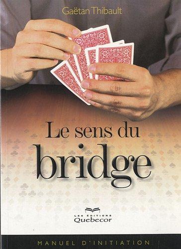 Le sens du bridge par Gaëtan Thibault
