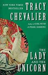 The Lady and the Unicorn: A Novel by Chevalier, Tracy (2004) Paperback