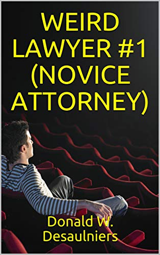 WEIRD LAWYER #1 (NOVICE ATTORNEY) (WEIRD LAWYER SERIES) (English ...