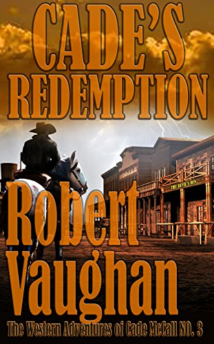 cades-redemption-the-western-adventures-of-cade-mccall-book-3