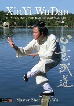 XinYi WuDao: Heart-Mind - The Dao of Martial Arts par [Wu, Zhongxian]