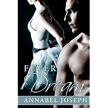Fever Dream (BDSM Ballet) (Volume 2) by Annabel Joseph (2013-09-23)