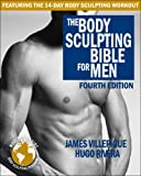 Body Sculpting Bible for Men : Fourth Edition