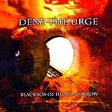 Deny The Urge: Blackbox Of Human Sorrow (Audio CD)