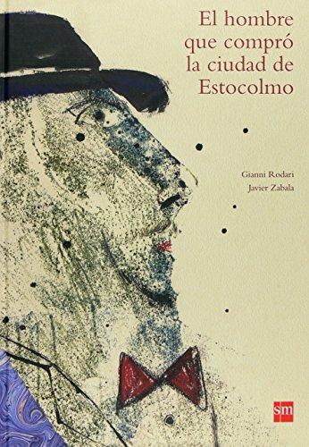 El hombre que compró la ciudad de Estocolmo (Biblioteca rodari) por Gianni Rodari