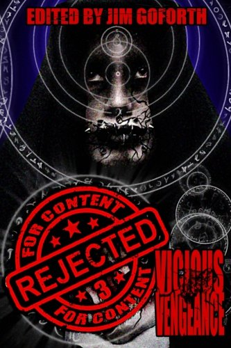 Rejected For Content 3: Vicious Vengeance: Volume 3