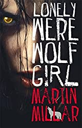 Lonely Werewolf Girl: Number 1 in series by Martin Millar (2010-03-04)