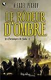 Les Chroniques de Siala (Tome 1) - Le rôdeur d'ombre (French Edition)