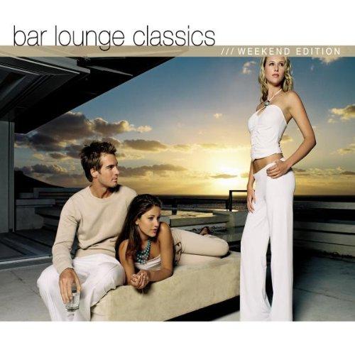 Weekend-lounge (Bar Lounge Classics - Weekend Edition)