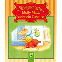 Molly Maus sucht ein Zuhause: Minigeschichten