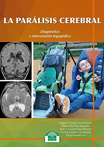 La parálisis cerebral. Diagnóstico e intervención logopédica (Lenguaje, Comunicación y Logopedia) por M. PUYUELO SANCLEMENTE